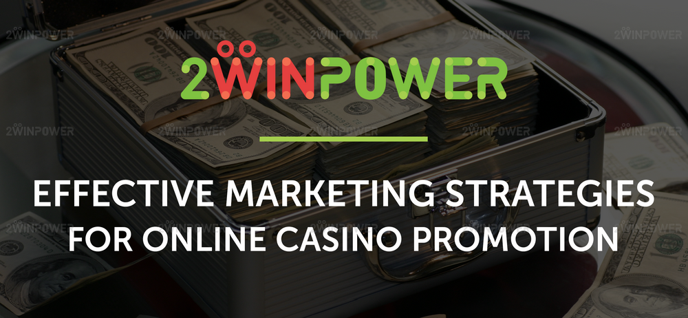 marketing strategies for online casino promotion